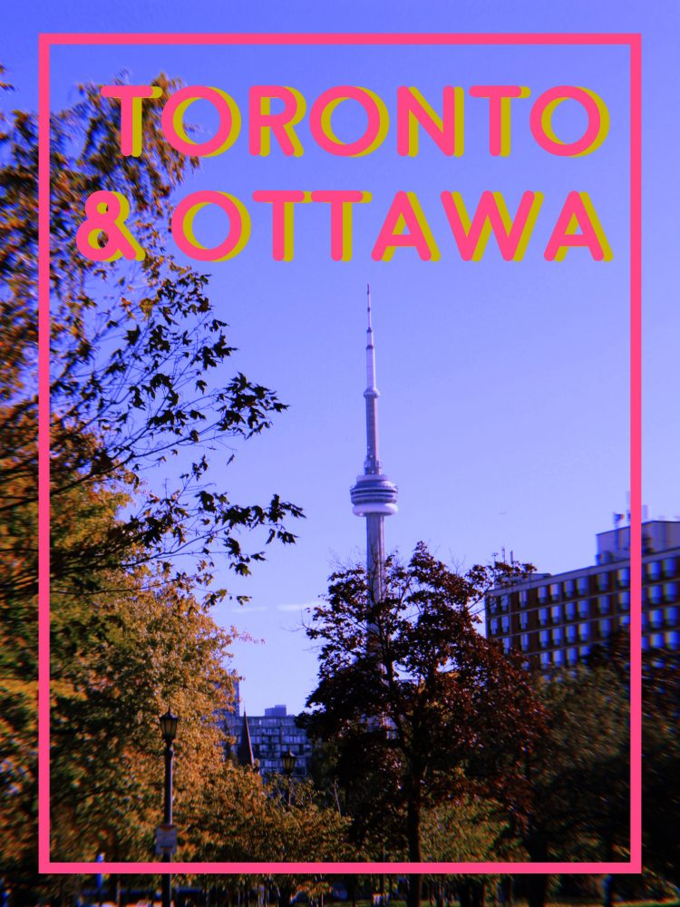 Toronto & Ottawa, 2017