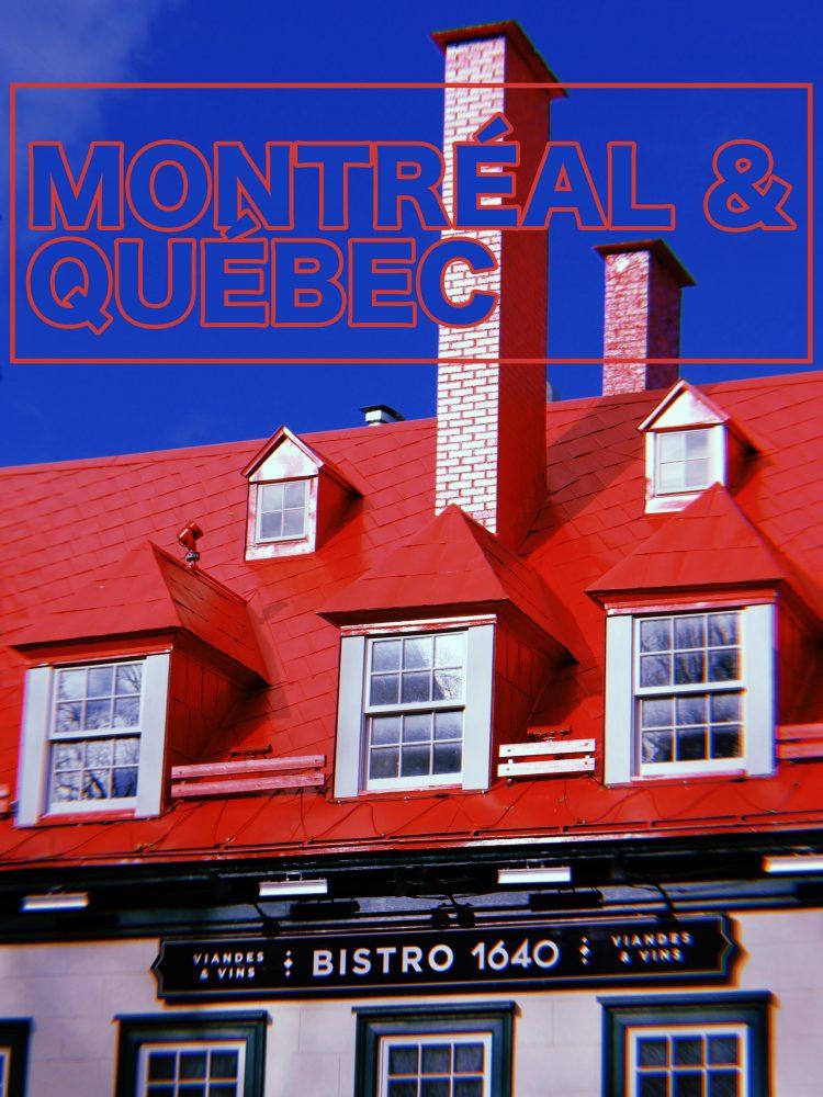 Montréal & Québec City, 2017